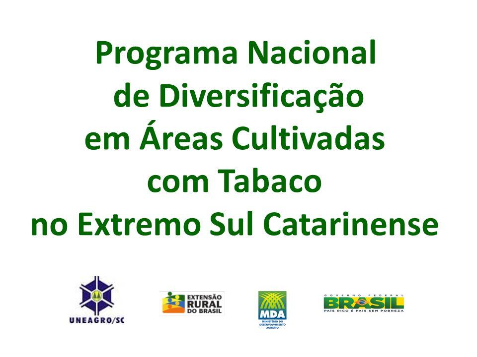 Programa Nacional de Diversificação em Áreas Cultivadas com Tabaco no Extremo Sul Catarinense