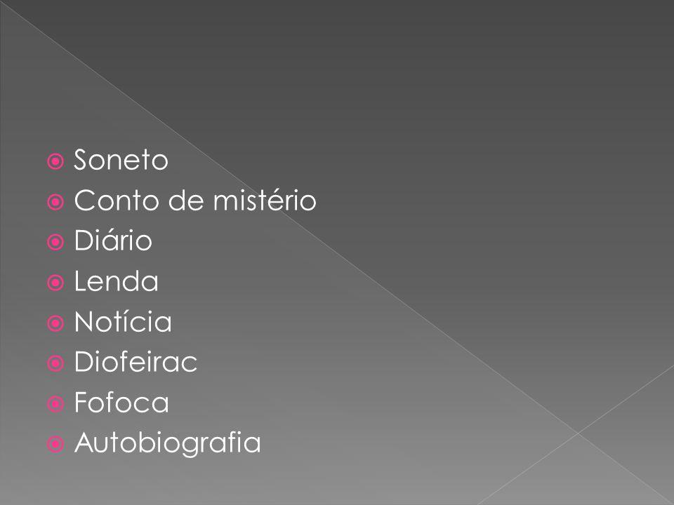 Soneto Conto de mistério Diário Lenda Notícia Diofeirac Fofoca Autobiografia