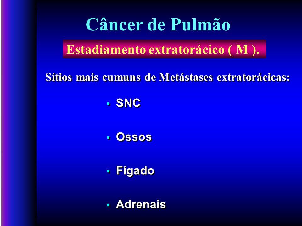 Estadiamento extratorácico ( M ).