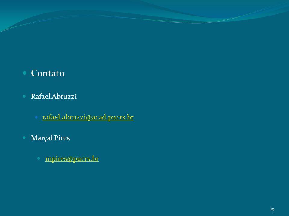 19 Contato Rafael Abruzzi rafael.abruzzi@acad.pucrs.br Marçal Pires mpires@pucrs.br