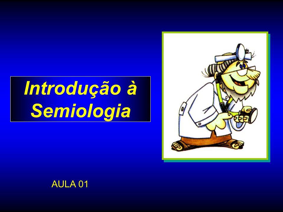 Introdução à Semiologia AULA 01
