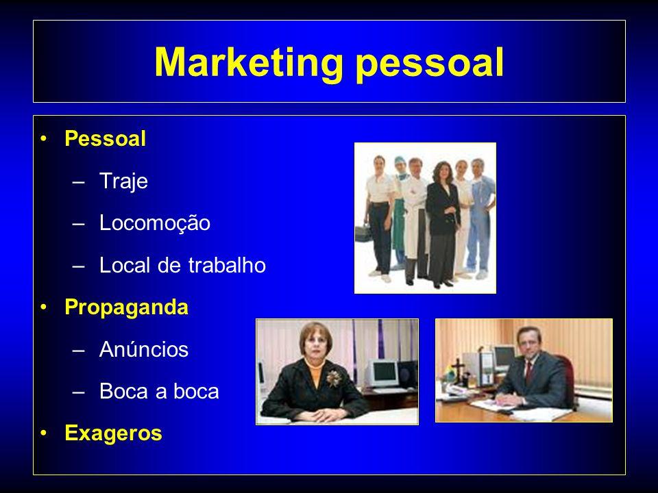Marketing pessoal Pessoal – Traje – Locomoção – Local de trabalho Propaganda – Anúncios – Boca a boca Exageros