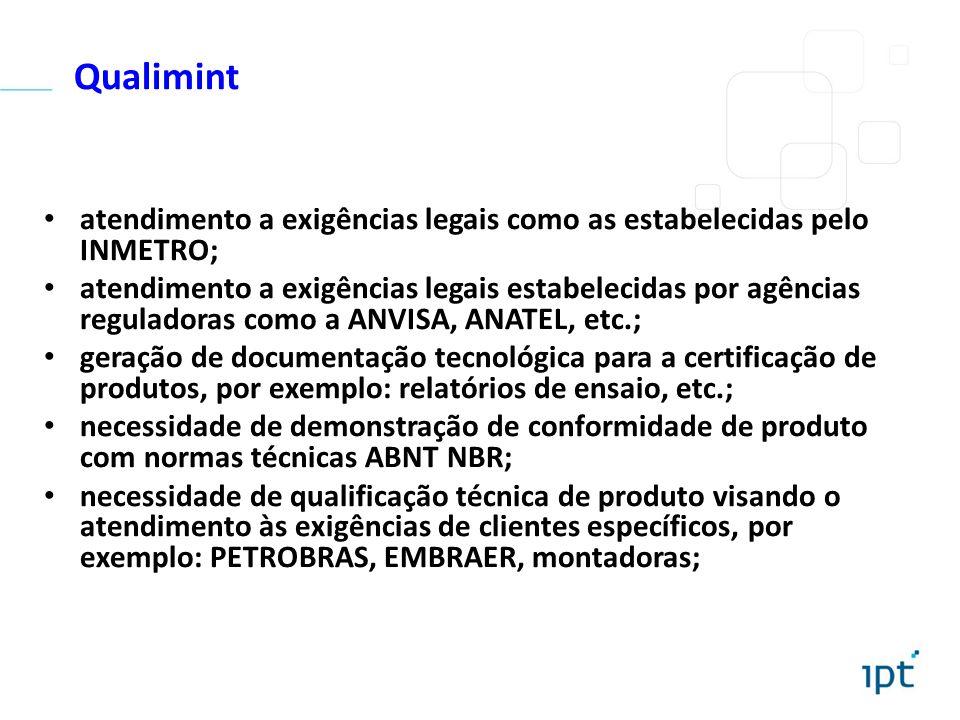 atendimento a exigências legais como as estabelecidas pelo INMETRO; atendimento a exigências legais estabelecidas por agências reguladoras como a ANVI