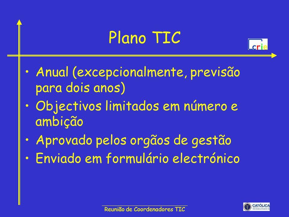 ______________________________ Reunião de Coordenadores TIC Plano TIC Anual (excepcionalmente, previsão para dois anos) Objectivos limitados em número