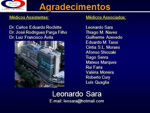 Médicos Assistentes: Dr. Carlos Eduardo Rochitte Dr. José Rodrigues Parga Filho Dr. Luiz Francisco Ávila Médicos Associados: Leonardo Sara Thiago M. N