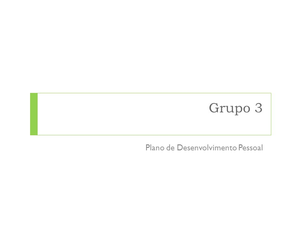 Grupo 3 Plano de Desenvolvimento Pessoal