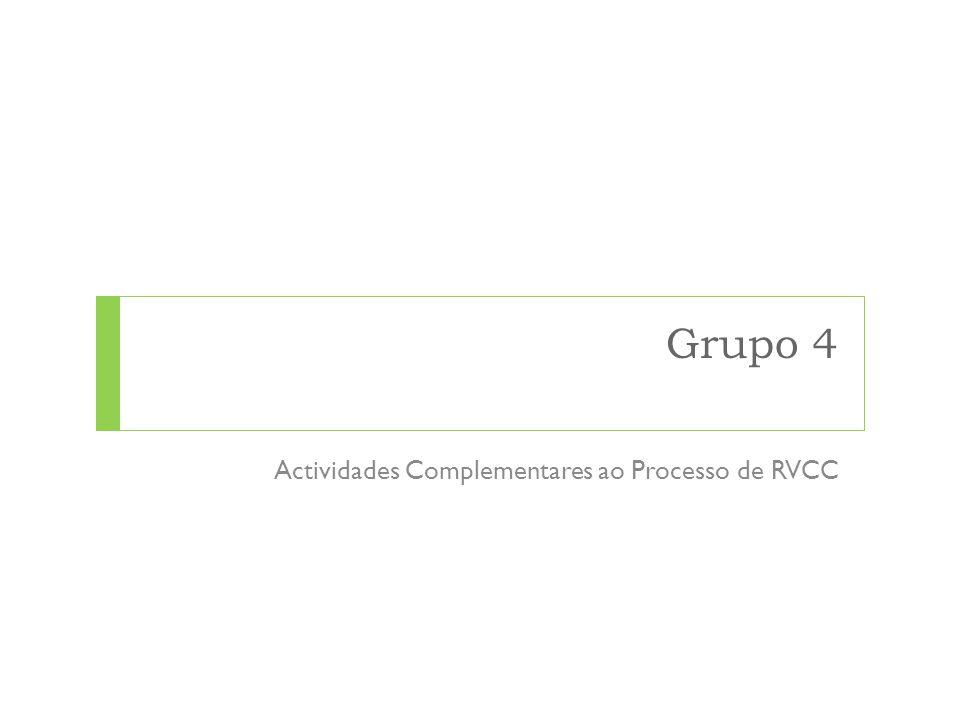 Grupo 4 Actividades Complementares ao Processo de RVCC