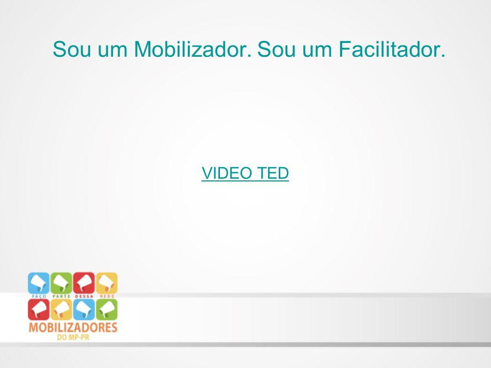 VIDEO TED Sou um Mobilizador. Sou um Facilitador.
