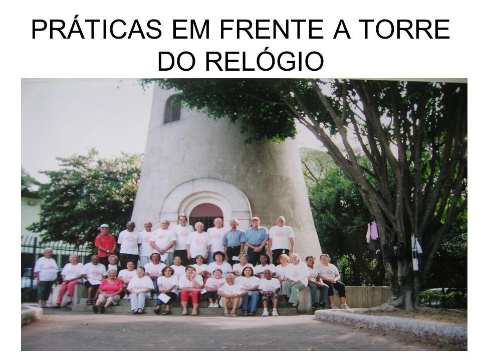 PRÁTICAS EM FRENTE A TORRE DO RELÓGIO