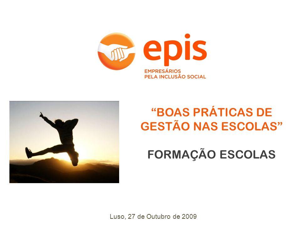 BOAS PRÁTICAS DE GESTÃO NAS ESCOLAS FORMAÇÃO ESCOLAS Luso, 27 de Outubro de 2009