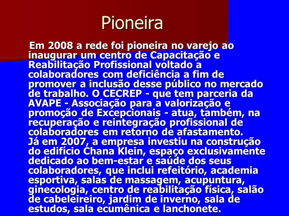 Pioneira Em 2008 a rede foi pioneira no varejo ao inaugurar um centro de Capacitação e Reabilitação Profissional voltado a colaboradores com deficiênc