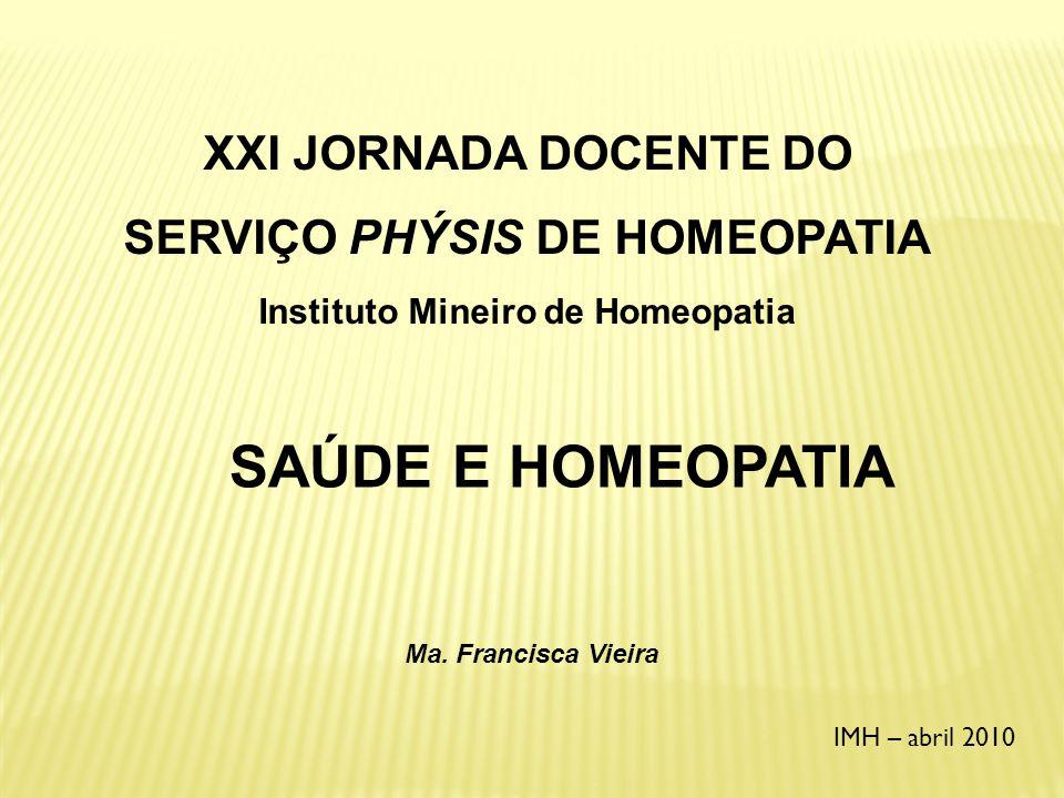 IMH – abril 2010 OP: - agravação homeopática seguida de melhora.