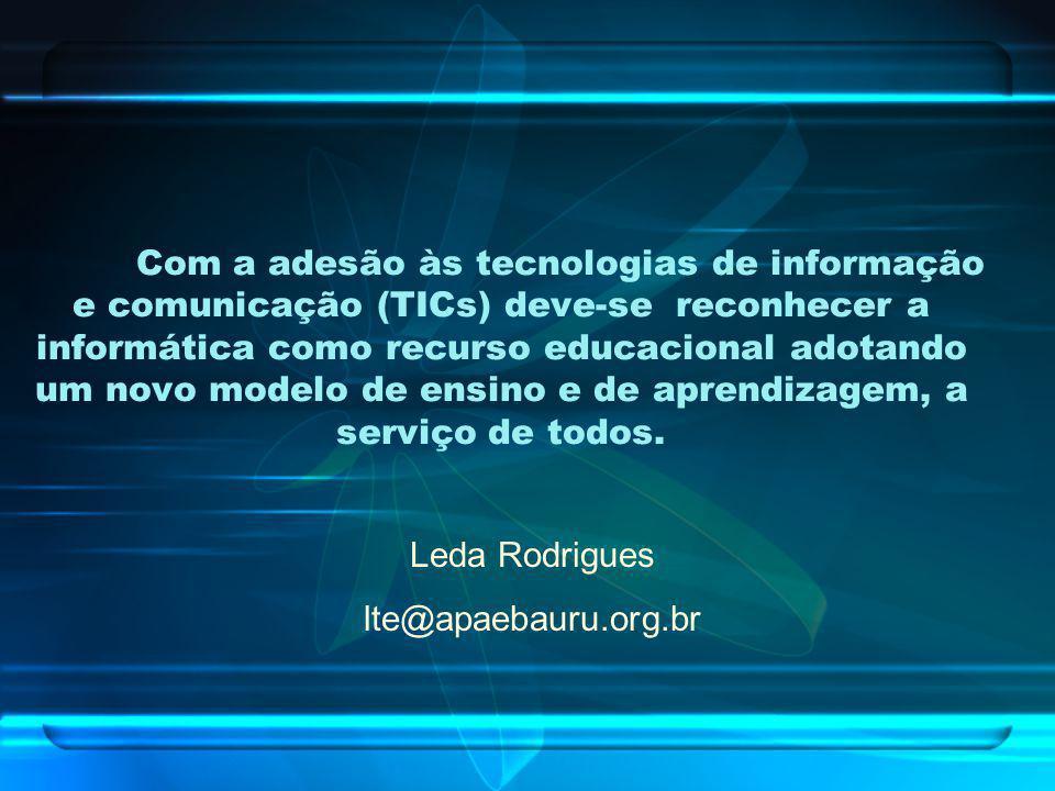 Com a adesão às tecnologias de informação e comunicação (TICs) deve-se reconhecer a informática como recurso educacional adotando um novo modelo de en