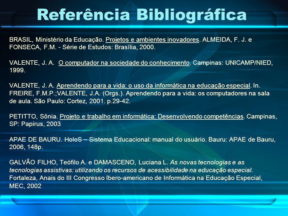 BRASIL, Ministério da Educação. Projetos e ambientes inovadores. ALMEIDA, F. J. e FONSECA, F.M. - Série de Estudos: Brasília, 2000. VALENTE, J. A. O c