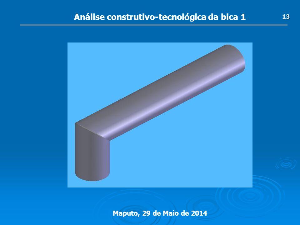 Maputo, 29 de Maio de 2014 13 Análise construtivo-tecnológica da bica 1
