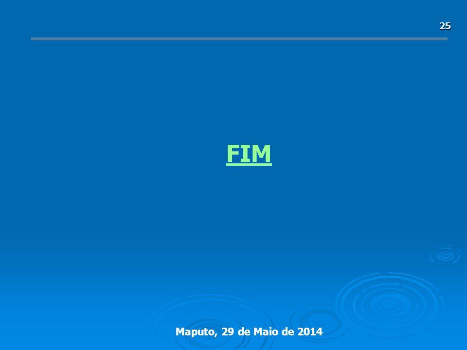 Maputo, 29 de Maio de 2014 25 FIM