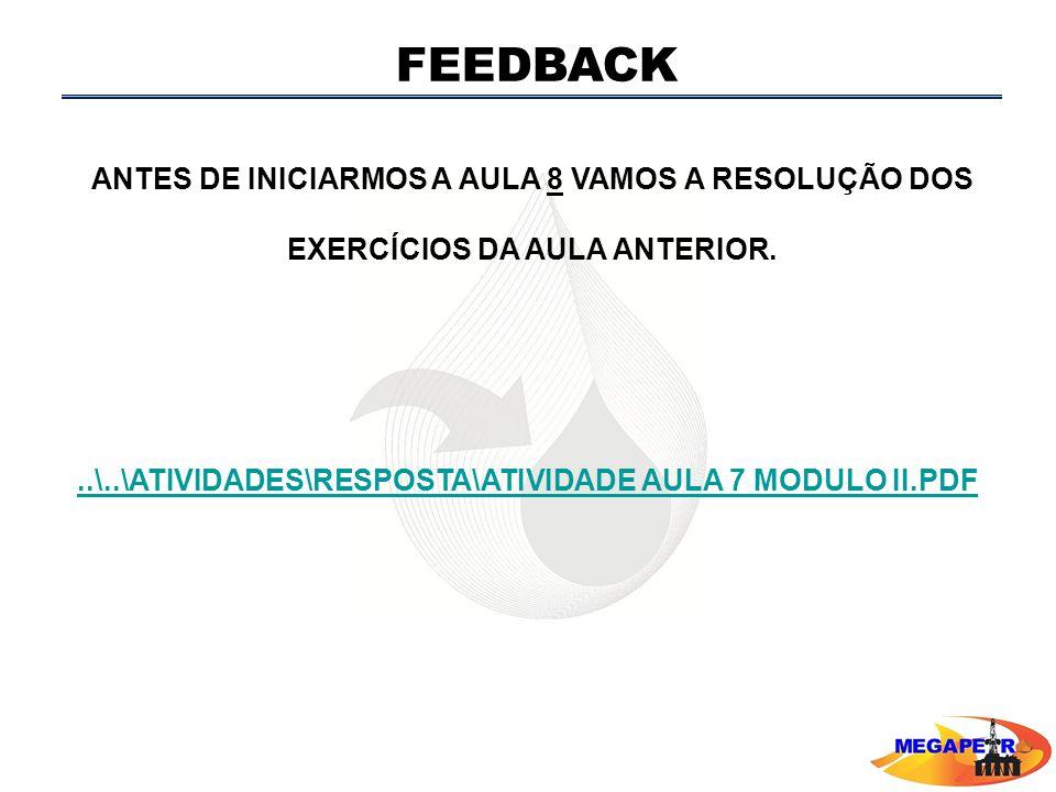 FEEDBACK ANTES DE INICIARMOS A AULA 8 VAMOS A RESOLUÇÃO DOS EXERCÍCIOS DA AULA ANTERIOR...\..\ATIVIDADES\RESPOSTA\ATIVIDADE AULA 7 MODULO II.PDF