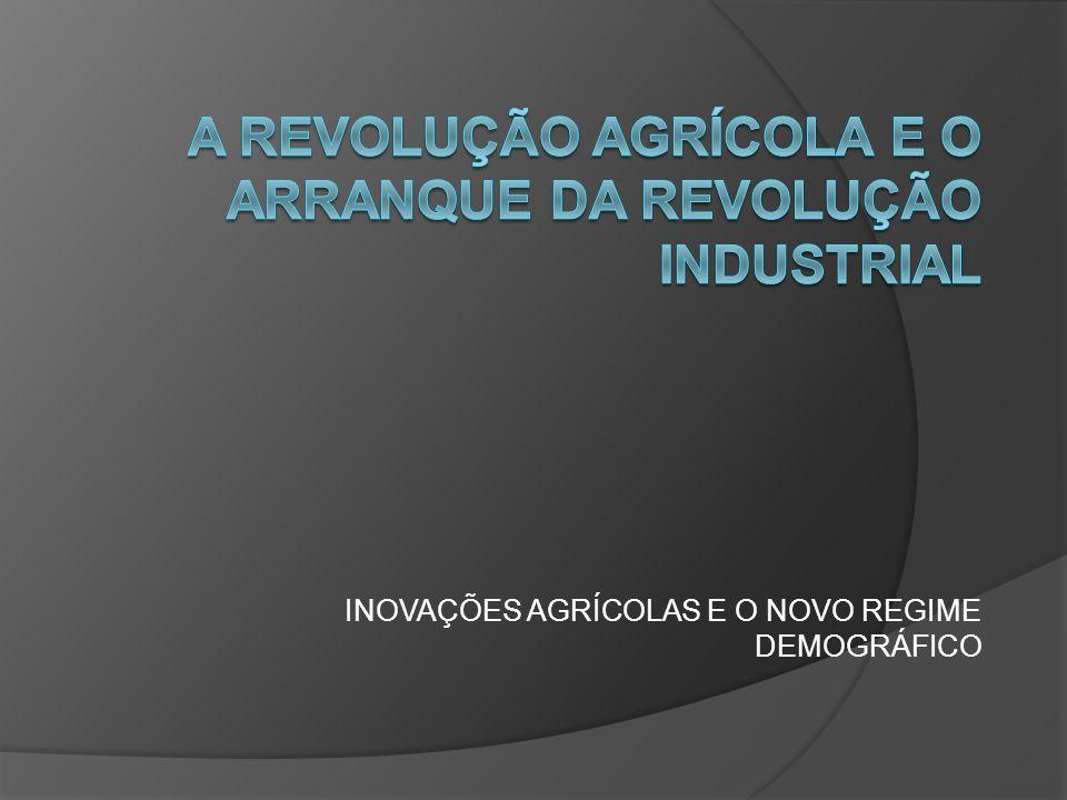INOVAÇÕES AGRÍCOLAS E O NOVO REGIME DEMOGRÁFICO