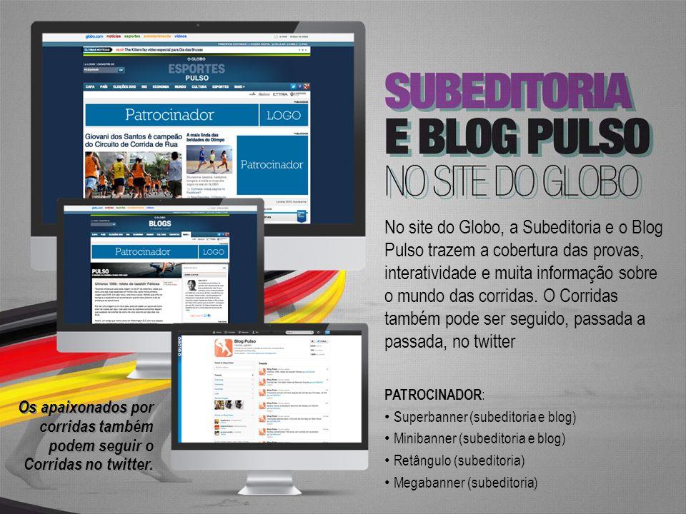 No site do Globo, a Subeditoria e o Blog Pulso trazem a cobertura das provas, interatividade e muita informação sobre o mundo das corridas. O Corridas