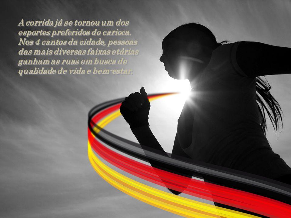 A corrida já se tornou um dos esportes preferidos do carioca. Nos 4 cantos da cidade, pessoas das mais diversas faixas etárias ganham as ruas em busca