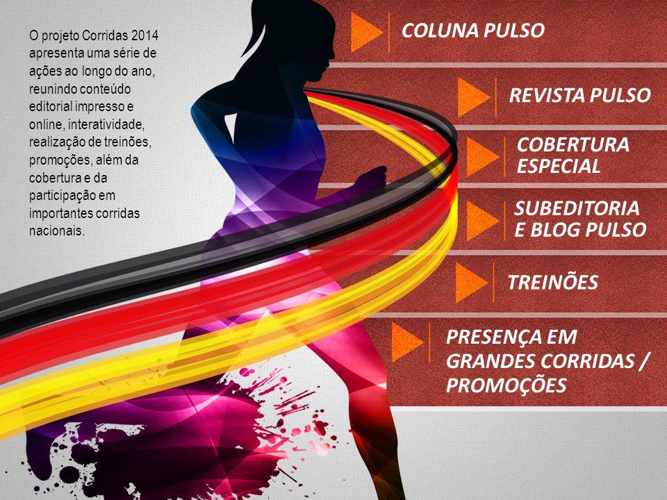 O projeto Corridas 2014 apresenta uma série de ações ao longo do ano, reunindo conteúdo editorial impresso e online, interatividade, realização de tre