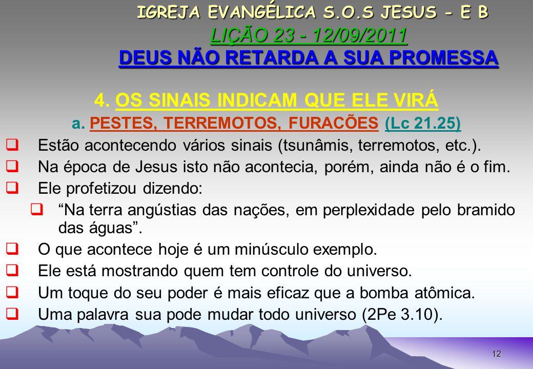 12 IGREJA EVANGÉLICA S.O.S JESUS - E B LIÇÃO 23 - 12/09/2011 DEUS NÃO RETARDA A SUA PROMESSA IGREJA EVANGÉLICA S.O.S JESUS - E B LIÇÃO 23 - 12/09/2011