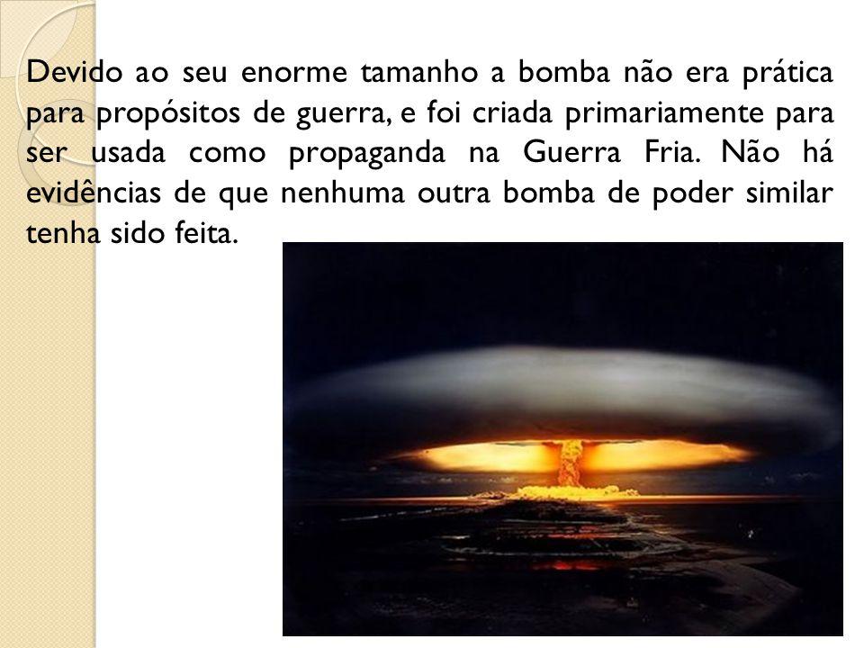 Devido ao seu enorme tamanho a bomba não era prática para propósitos de guerra, e foi criada primariamente para ser usada como propaganda na Guerra Fr