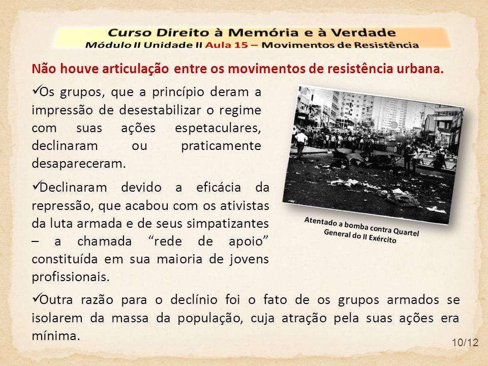 10/12 Outra razão para o declínio foi o fato de os grupos armados se isolarem da massa da população, cuja atração pela suas ações era mínima.