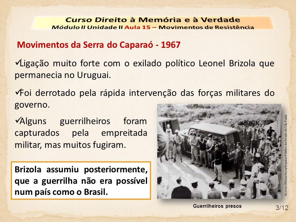 3/12 Ligação muito forte com o exilado político Leonel Brizola que permanecia no Uruguai.