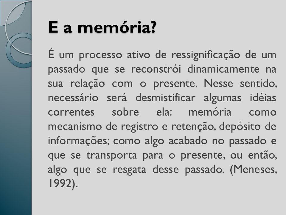 E a memória.
