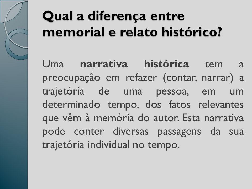 Qual a diferença entre memorial e relato histórico.