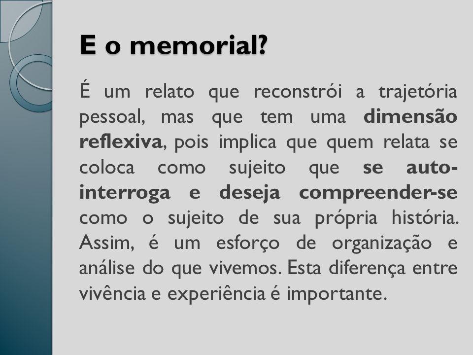 E o memorial.