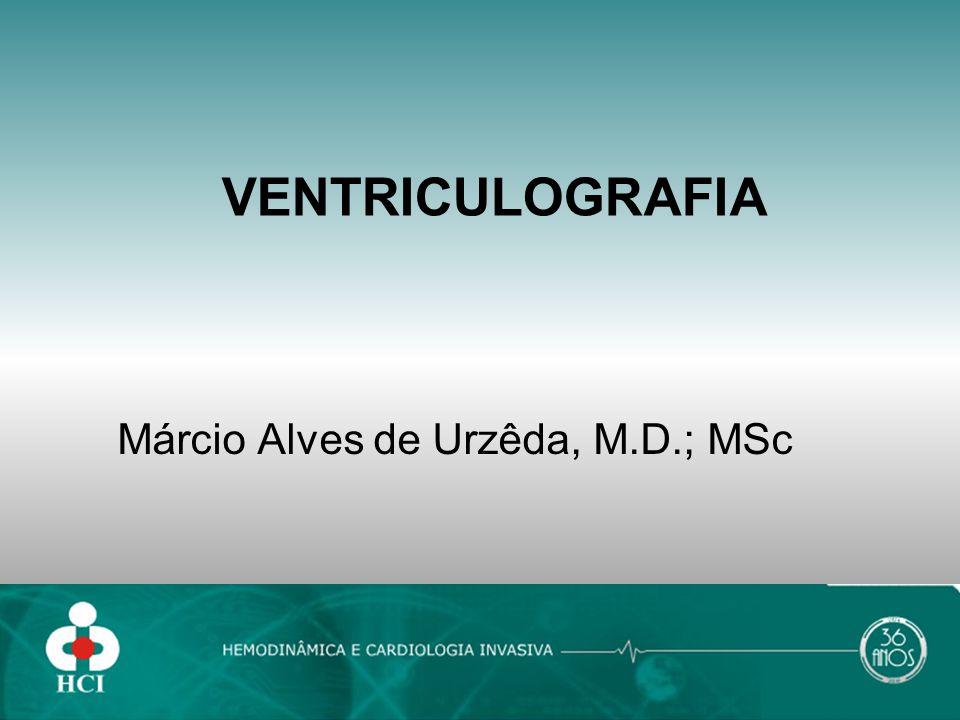 Ventriculografia cardíaca Define a anatomia e função dos ventrículos; Oferece informações sobre função global e segmentar do VE; Análise de lesões valvares mitral e aórtica; Avalia comunicações intercavitárias, espessura miocárdica e trombos intracavitários.