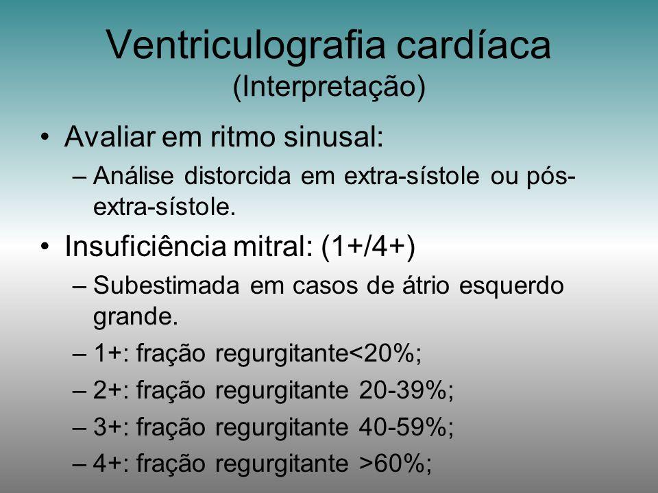 Avaliar em ritmo sinusal: –Análise distorcida em extra-sístole ou pós- extra-sístole. Insuficiência mitral: (1+/4+) –Subestimada em casos de átrio esq