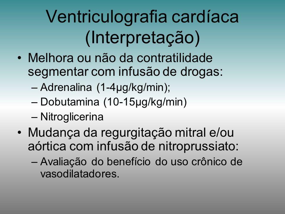 Melhora ou não da contratilidade segmentar com infusão de drogas: –Adrenalina (1-4µg/kg/min); –Dobutamina (10-15µg/kg/min) –Nitroglicerina Mudança da