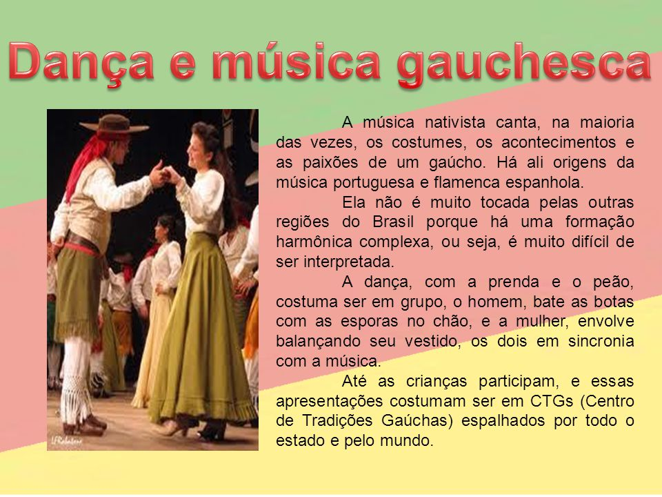 A música nativista canta, na maioria das vezes, os costumes, os acontecimentos e as paixões de um gaúcho. Há ali origens da música portuguesa e flamen