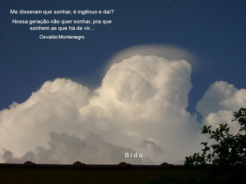 E nunca perca a chance de arrancar emoções de coisas simples, como observar o Céu de Casa...