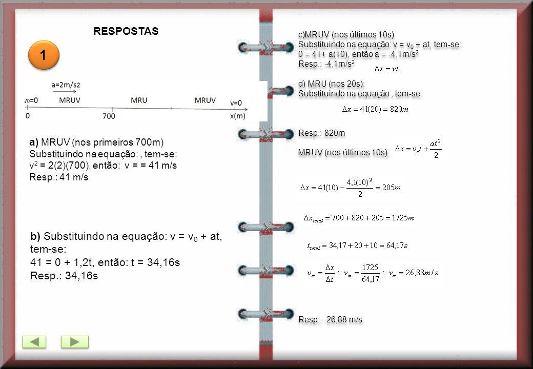 5) Um foguete partindo do repouso, do solo, sobe verticalmente com uma aceleração vertical de 20m/s 2, durante 20s.