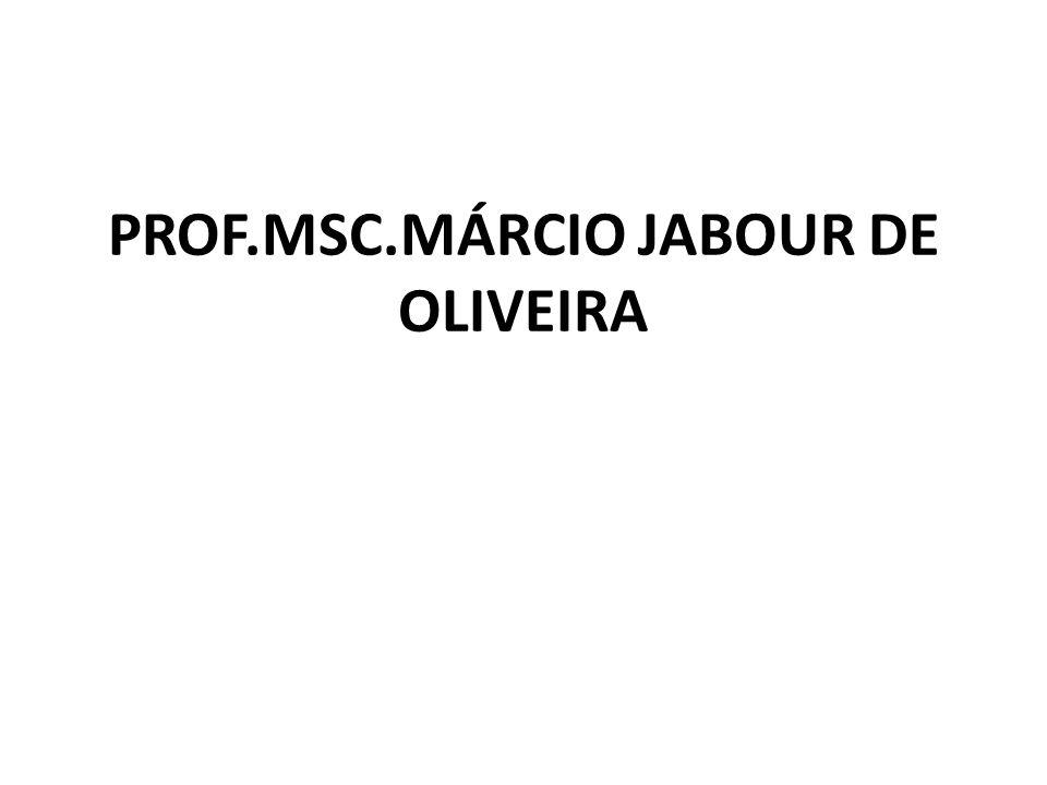PROF.MSC.MÁRCIO JABOUR DE OLIVEIRA