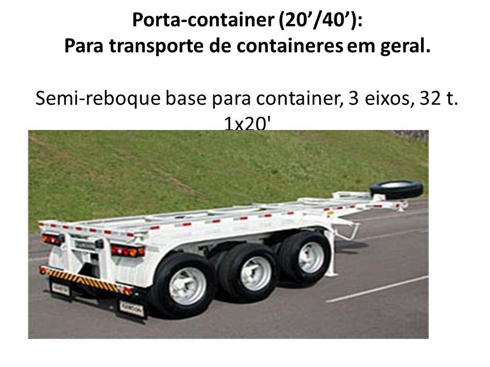 Porta-container (20/40): Para transporte de containeres em geral. Semi-reboque base para container, 3 eixos, 32 t. 1x20'