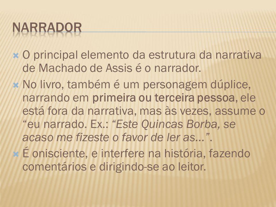 O principal elemento da estrutura da narrativa de Machado de Assis é o narrador. No livro, também é um personagem dúplice, narrando em primeira ou ter