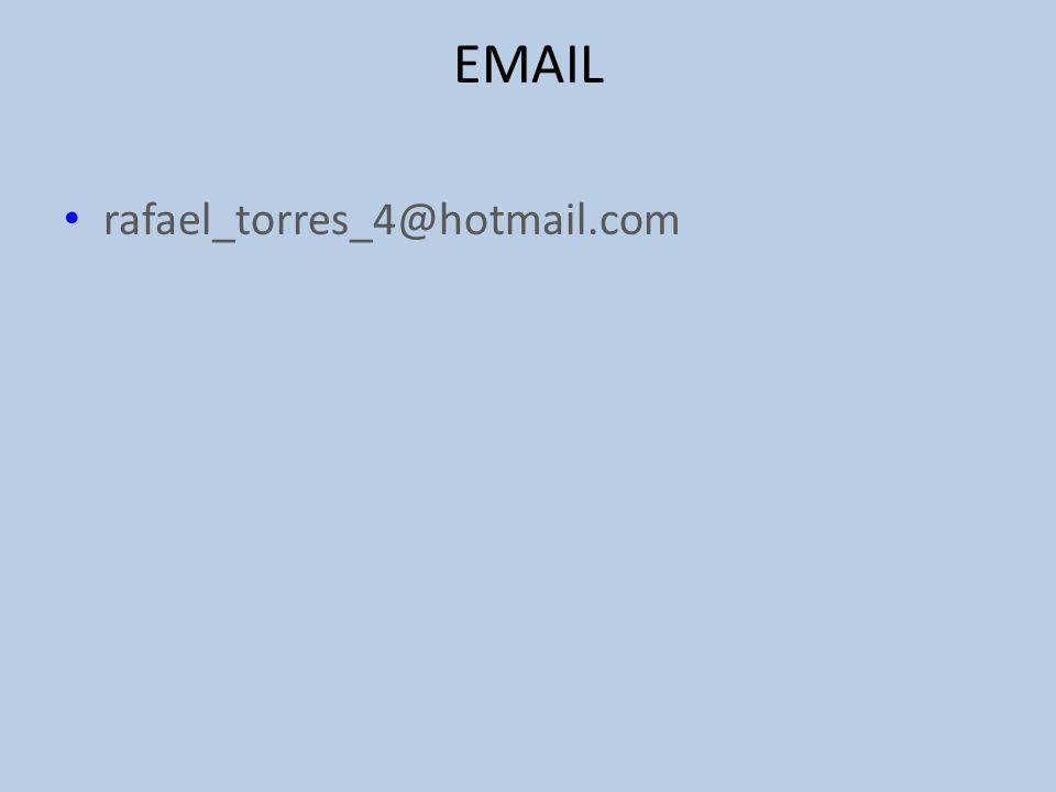 EMAIL rafael_torres_4@hotmail.com