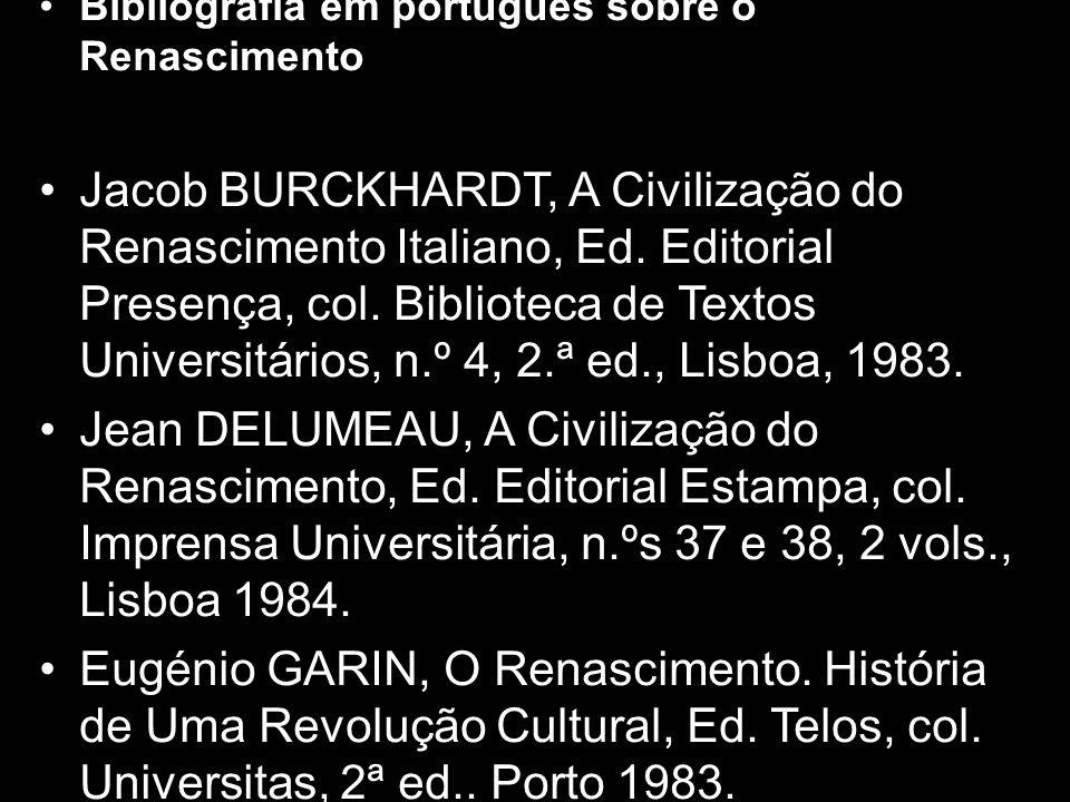 Bibliografia em português sobre o Renascimento Jacob BURCKHARDT, A Civilização do Renascimento Italiano, Ed. Editorial Presença, col. Biblioteca de Te