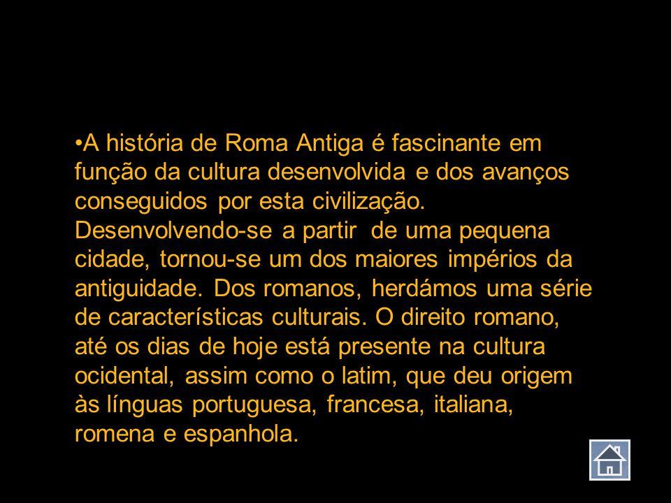 A história de Roma Antiga é fascinante em função da cultura desenvolvida e dos avanços conseguidos por esta civilização. Desenvolvendo-se a partir de