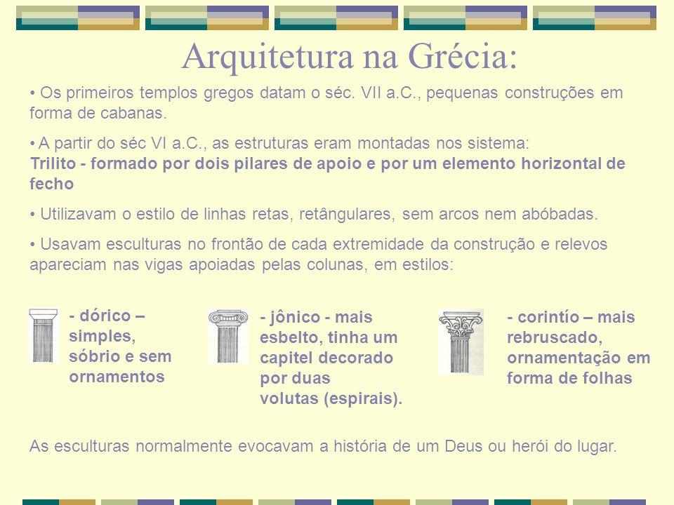 Arquitetura na Grécia: Os primeiros templos gregos datam o séc.