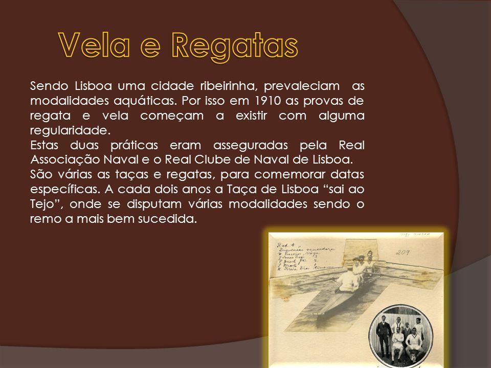 Sendo Lisboa uma cidade ribeirinha, prevaleciam as modalidades aquáticas. Por isso em 1910 as provas de regata e vela começam a existir com alguma reg