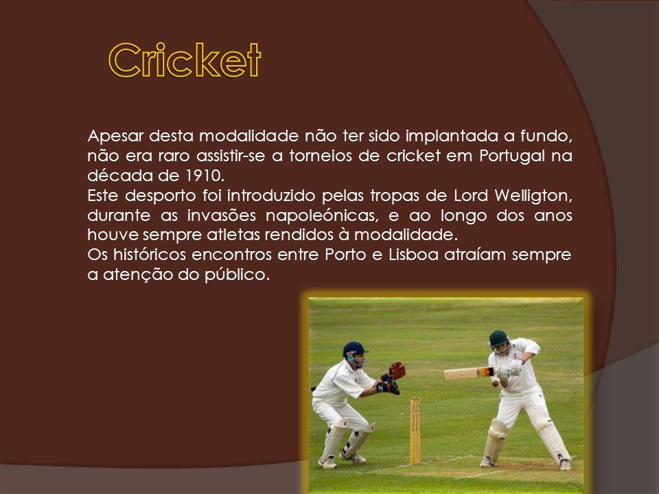 Apesar desta modalidade não ter sido implantada a fundo, não era raro assistir-se a torneios de cricket em Portugal na década de 1910.