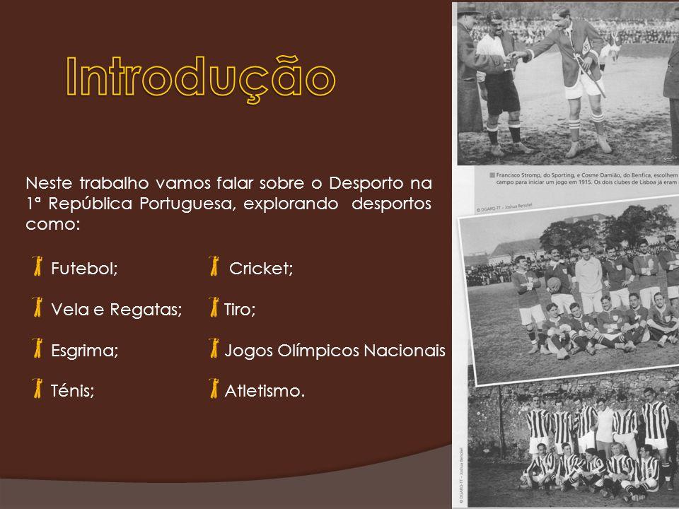 Neste trabalho vamos falar sobre o Desporto na 1ª República Portuguesa, explorando desportos como: Futebol; Vela e Regatas; Esgrima; Ténis; Cricket; Tiro; Jogos Olímpicos Nacionais Atletismo.