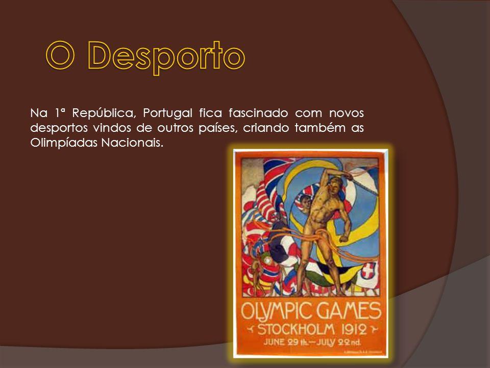 Na 1ª República, Portugal fica fascinado com novos desportos vindos de outros países, criando também as Olimpíadas Nacionais.