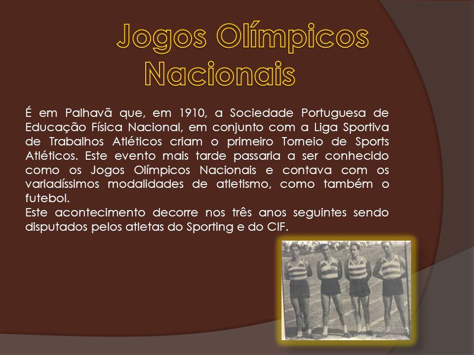 É em Palhavã que, em 1910, a Sociedade Portuguesa de Educação Física Nacional, em conjunto com a Liga Sportiva de Trabalhos Atléticos criam o primeiro